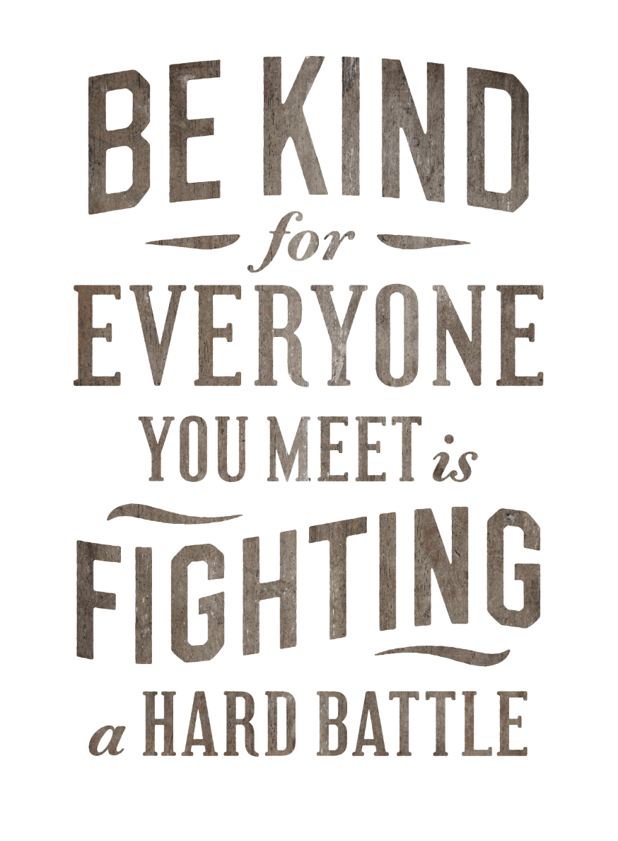 Be Kind How You Treat Others Speaks Volumes As To How You Feel