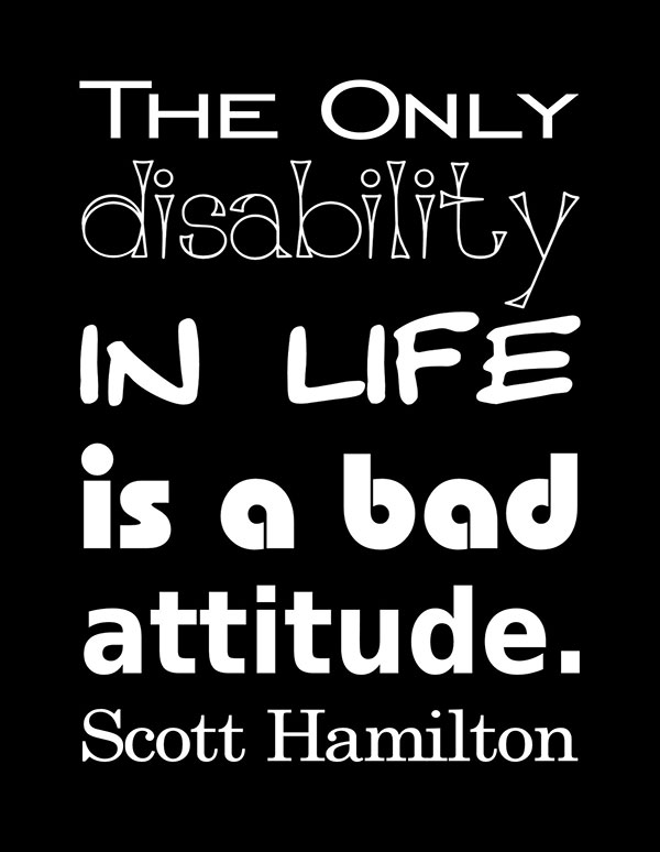 quote-the-only-disability-in-life-is-a-bad-attitude-scott-hamilton